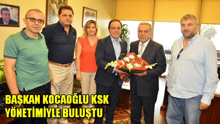 Başkan Kocaoğlu, KSK yönetimi ile buluştu
