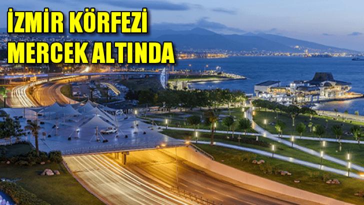 İzmir Körfezi mercek altında