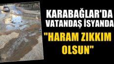 """Karabağlar'da vatandaş isyanda! """"Haram zıkkım olsun!"""""""