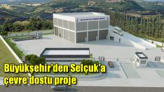 Büyükşehir'den Selçuk'a çevre dostu proje