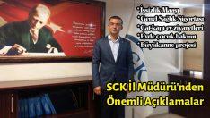 SGK İl Müdürü'nden Önemli Açıklamalar
