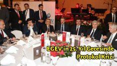 EGEV'in 25. Yıl Gecesinde Protokol Krizi