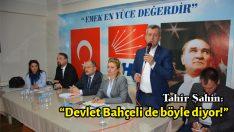 """Başkan ŞAHİN; """"Devlet Bahçeli de böyle diyor!"""""""