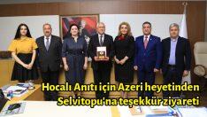Hocalı Anıtı için Azeri heyetinden Selvitopu'na teşekkür ziyareti