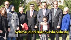 Şehit aileleri Bornova'da buluştu