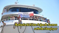 Baharla birlikte Sığacık-Samos seferleri başlıyor