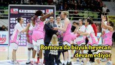 Bornova'da büyük heyecan devam ediyor