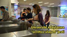 """Üniversite adaylarına """"ücretsiz ulaşım"""" jesti"""