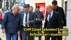 CHP Genel Sekreteri Kamil Okyay Sındır, Seferihisar'ı ziyaret etti