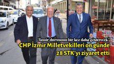 CHP İzmir Milletvekilleri on günde 28 STK'yı ziyaret etti