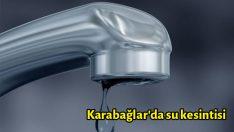 Karabağlar'da branşman yenileme çalışmaları nedeniyle su kesintisi
