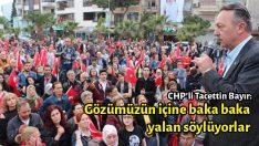 CHP'li Bayır: Gözümüzün içine baka baka yalan söylüyorlar