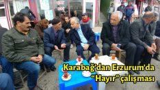 """Karabağ'dan Erzurum'da """"Hayır"""" çalışması"""