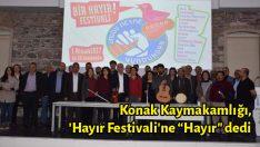"""Konak Kaymakamlığı, 'Hayır Festivali'ne """"Hayır"""" dedi"""