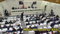 "Meclis'te ""monoray"" krizi"