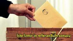 İşte İzmir'in referandum sonucu