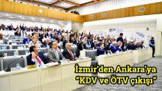 """İzmir'den Ankara'ya """"KDV ve ÖTV çıkışı"""""""