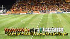 Göztepe finale Bornova'dan göz kırptı