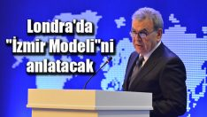 """Londra'da """"İzmir Modeli""""ni anlatacak"""