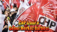 CHP İzmir'e Genel Merkez darbesi