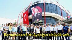 Bornova'dan Sırrı Aydoğan'a büyük vefa