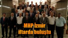 MHP İzmir iftarda buluştu