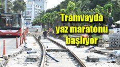 Tramvayda yaz maratonu başlıyor