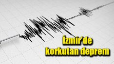 SON DAKİKA: İzmir'de korkutan deprem