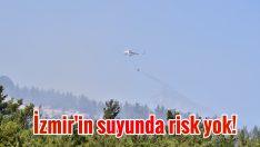 İzmir'in suyunda risk yok!