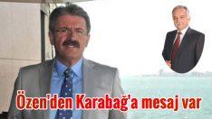Özen'den Karabağ'a mesaj var