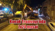 Konak Tramvayı'nda 7×24 mesai