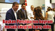 Başkan Piriştina'nın bayram mesajı sevgi ve barış oldu