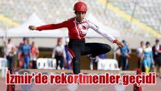 İzmir'de rekortmenler geçidi
