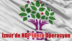 İzmir'de HDP'lilere Operasyon