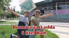 Bornova'ya 3 yılda 6 özel Kafe