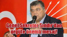 Genel Sekreter Sındır'dan örgüte önemli mesaj!
