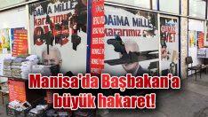 Manisa'da Başbakan'a büyük hakaret!