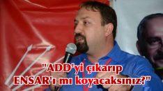"""CHP'li Gümrükçü: """"ADD'yi çıkarıp ENSAR'ı mı koyacaksınız?"""""""