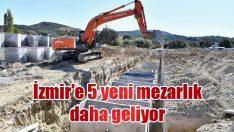İzmir'e 5 yeni mezarlık daha geliyor