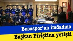 Bucaspor'un imdadına Başkan Piriştina yetişti
