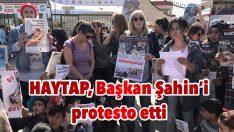 HAYTAP, Başkan Şahin'i protesto etti