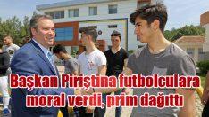 Başkan Piriştina futbolculara moral verdi, prim dağıttı