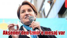 Meral Akşener'den İzmir'e mesaj