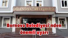 Bornova Belediyesi'nden önemli uyarı