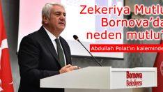 Zekeriya Mutlu Bornova'da Neden Mutlu?