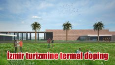 İzmir turizmine termal doping