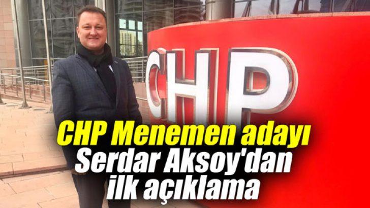 CHP Menemen adayı Serdar Aksoy'dan ilk açıklama