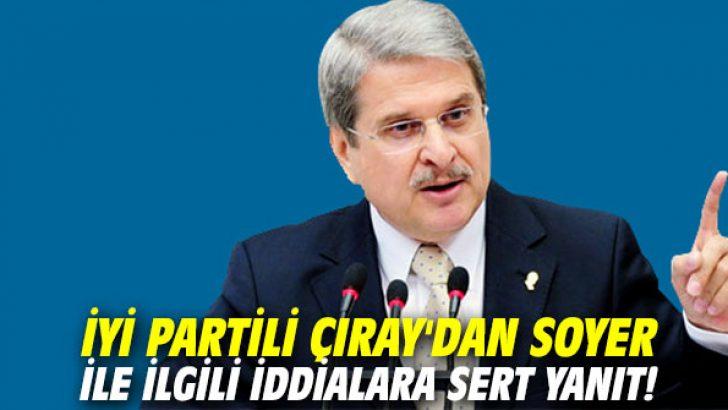 İYİ Partili Çıray'dan Soyer ile ilgili iddialara sert yanıt!