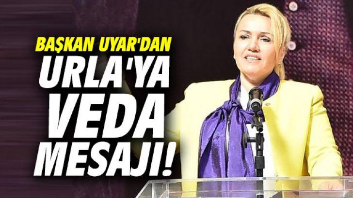 Başkan Uyar'dan Urla'ya veda mesajı