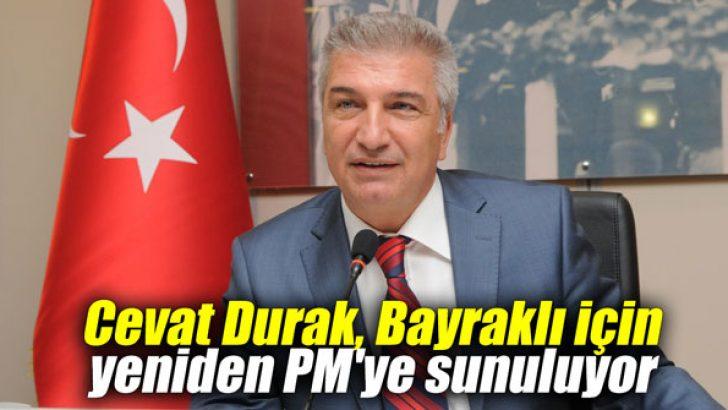 Cevat Durak, Bayraklı için yeniden PM'ye sunuluyor